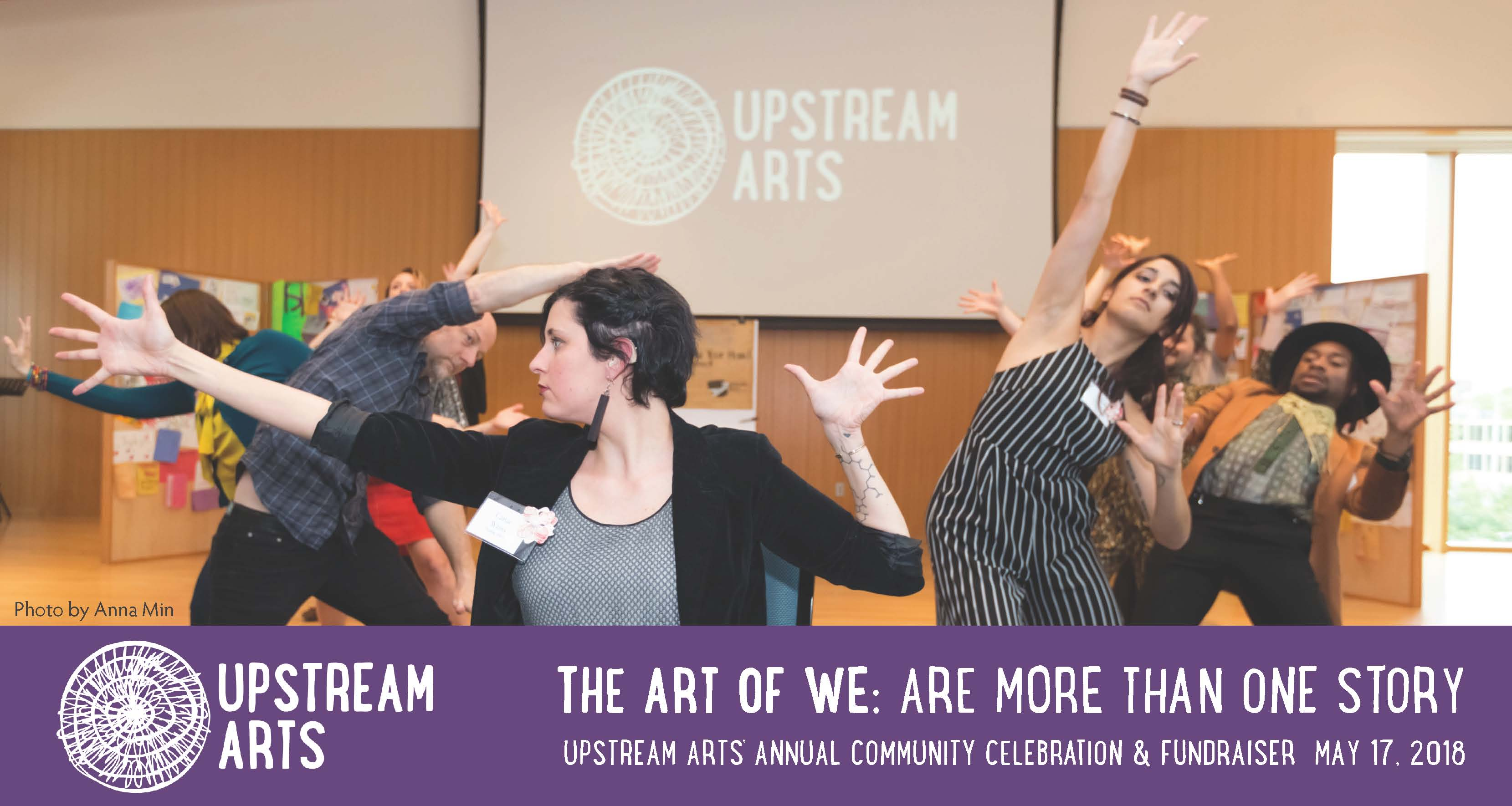 "Postcard image of teaching artists performing at the 2017 Art of We: Are More Than One Story with Upstream Arts logo and text ""The Art of We: Are More Than One Story - Upstream Arts Annual Community Celebration & Fundraiser - May 17, 2018"